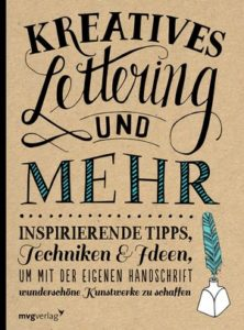 Hand Lettering Buch: Kreatives Lettering und mehr: inspirierende Techniken und Ideen, um wunderschöne Kunstwerke zu schaffen von Gabri Joy Kirkendall