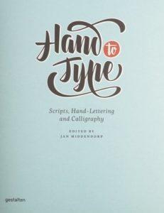 Hand-Lettering Buch: Hand to Type: Scripts, Hand-Lettering and Calligraphy (Englisch) von Gestalten und Jan Middendorp