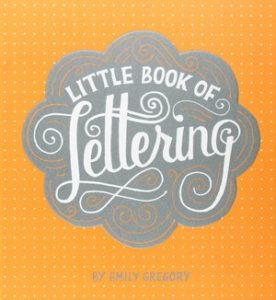 Handlettering Buch: Little Book of Lettering (Englisch) von Emily Gregory